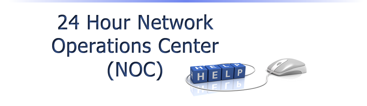 24 Hour Network Operations Center